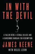 In with the Devil: A Fallen Hero, a Serial Killer, and a Dangerous Bargain for R