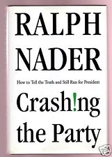 CRASHING THE PARTY- GREEN PARTY LEADER RALPH NADER SIGNED 1ST