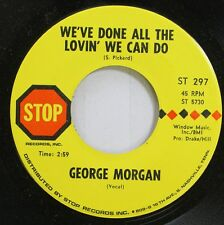 Country 45 George Morgan - We'Ve Done All The Lovin' We Can Do / Color Of A Bird