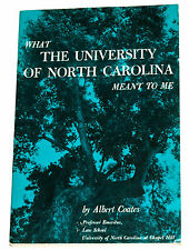 What the University of North Carolina Meant to Me by Albert Coates