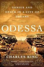 Odessa: Genius and Death in a City of Dreams by King, Charles