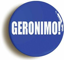 GERONIMO! BADGE BUTTON PIN (Size is 1inch/25mm diameter)