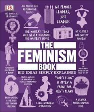The Feminism Book: Big Ideas Simply Explained DK LikeNew