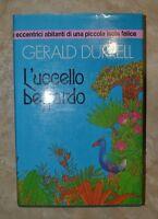 GERALD DURRELL - L'UCCELLO BEFFARDO - 1ED. 1987 VALLARDI (IC)