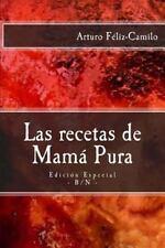 Coleccion Recetas el Fogoncito: Las Recetas de Mamá Pura : Edición Especial...