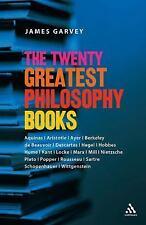 The Twenty Greatest Philosophy Books by James Garvey (2006, UK-Paperback)