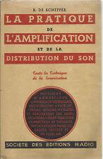 DE SCHEPPER : LA PRATIQUE DE L'AMPLIFICATION ET DE LA DISTIBUTION DU SON_RADIO