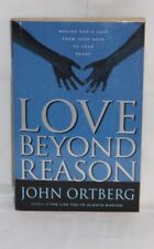 Love Beyond Reason: Moving God's Love from Your Head to Your Heart by John Ortbe