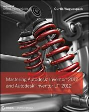 MASTERING AUTODESK INVENTOR 2012 AND AUTODESK INVENTOR LT 2012 - WAGUESPACK, CUR