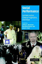 Social Performance: Symbolic Action, Cultural Pr, , Very Good