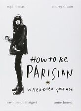 How to be a Parisian (Hardcover) - I send worldwide