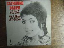 CATHERINE DREIER 45 TOURS FRANCE L'ENFANT DES BOIS
