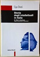 Storia degli intellettuali in Italia.Vol 3 - Ugo Dotti - Ed. Riuniti, 1999 - L
