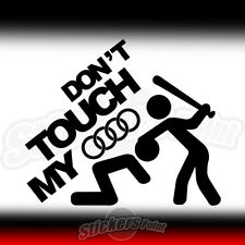 1 adesivoi DON'T TOUCH MY AUDI -  sticker decals  stickers vinyl auto JDM003
