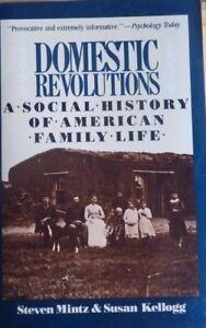 Mintz & Kellogg, Domestic Revolutions Social History of American Family Life ST6