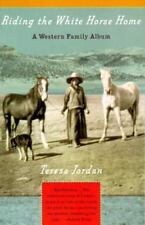 Riding the White Horse Home: A Western Family Album by Teresa Jordan *FREE SHIP*