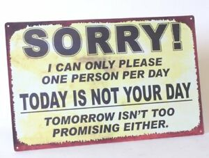 """Large Metal Sign """"Sorry I can only please one person...."""""""