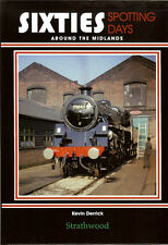 Sixties Spotting Days around the Midlands NEW RAILWAY BOOK STEAM ARCHIVE