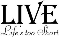 LIVE Life's too short vinyl wall decal quote sticker decor Inspirational Cute