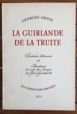 LA GUIRLANDE DE LA TRUITE - Pastiches Littéraires. Editions des Arceaux 1951.TBE