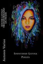 Sentir Latino Transformado en Mujer : Poemas con Identidad Latina by Autores...