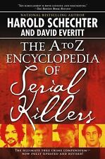 The A to Z Encyclopedia of Serial Killers by Schechter, Harold