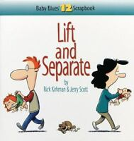 Lift and Separate: Baby Blues Scrapbook No. 12: By Scott, Jerry, Kirkman, Rick