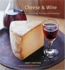 NEW Cheese and Wine bo : A Guide to Selecting, Pairing, & Enjoying - J. Fletcher