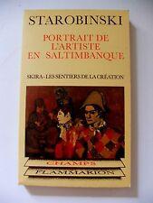 STAROBINSKI : PORTRAIT DE L'ARTISTE EN SALTIMBANQUE ¤ CHAMPS FLAMMARION ¤ 1983
