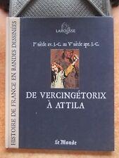 HISTOIRE DE FRANCE EN BANDES DESSINEES T. 1 : DE VERCINGETORIX A ATTILA LAROUSSE