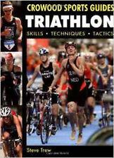 Triathlon: Skills Techniques Tactics (Crowood Sports Guides), New, Trew, Steve B
