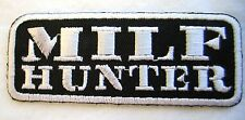 "MILF HUNTER NEW 3-1/2"" X 1-3/8"" EMBROIDERED MOTORCYCLE PATCH SEWN/IRON ON"