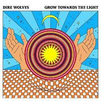 Dire Wolves - Grow Towards The Light (NEW CD)