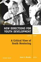 A Critical View of Youth Mentoring: New Directions for Youth Develo... Paperback