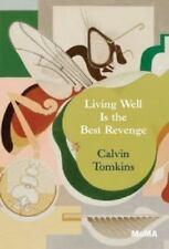 Living Well Is the Best Revenge by Calvin Tomkins (2013, Paperback)