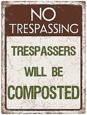 No Trespassing, Trespassers Will Be Composted funny sign 400mm x 300mm  (rh)