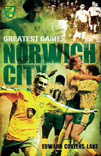 Norwich City 50 Greatest Games - The Canaries - Carrow Road Football book