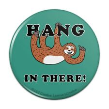 Hang in There Sloth Funny Humor Pinback Button Pin