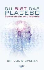 Du bist das Placebo  - Bewusstsein wird Materie von... | Buch | Zustand sehr gut
