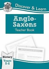 KS2 Discover & Learn: History - Anglo-Saxons Teacher Book, Year 5 & 6 (CGP KS2 H