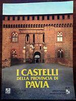 I CASTELLI DELLA PROVINCIA DI PAVIA - CONTI, HYBSCH, VINCENTI
