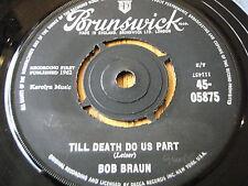 """BOB BRAUN - TILL DEATH DO US PART  7"""" VINYL"""