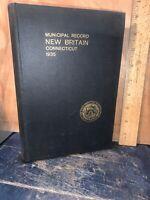 Municipal Record, New Britain Connecticut 1935 Government Book