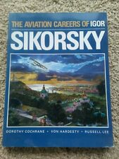 The Aviation Careers of Igor Sikorsky by Cochrane, Hardesty, & Lee, Soft cover