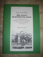 FRANCESCA POLESE - ALLA RICERCA DI UN'INDUSTRIA NUOVA - ED:SAGGI MARSILIO (LM)