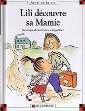 Lili Découvre Sa Mamie  * Dominique de Saint Mars * Ainsi va la vie  Max et lili