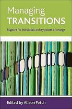 Managing Transitions: Support For Individuals At Key Points Of Change, Very Good