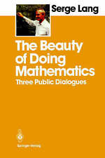 The Beauty of Doing Mathematics : Three Public Dialogues-ExLibrary