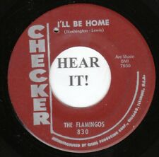 The Flamingos DOO WOP 45 (Checker 830 Maroon Label) I'll Be Home /Need Your Love
