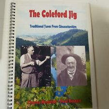 THE COLEFORD JIG traditional tunes from Gloucestershire, C Menteith, P Burgess